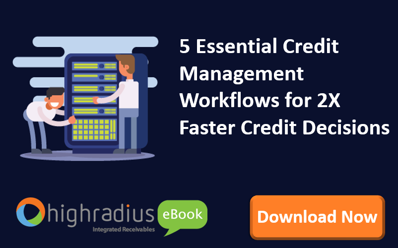 5 essential credit management workflows for 2x faster credit decisions
