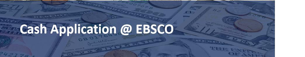 Cash Application @ EBSCO