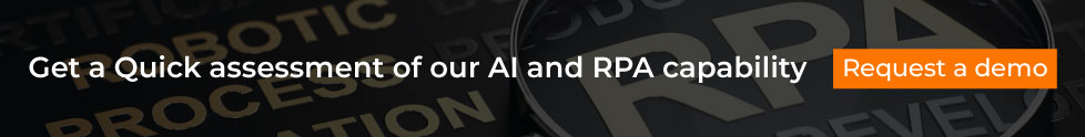 Get a Quick assessment of our AI and RPA capability
