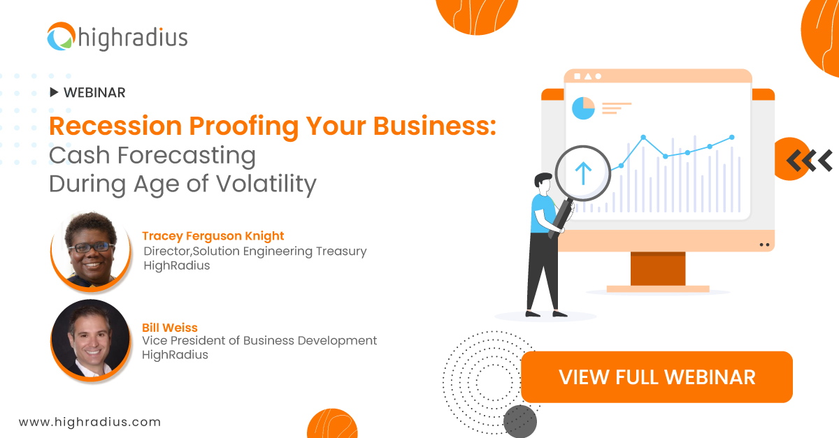 Click for full HighRadius webinar on recession proofing your business, cash forecasting during volatility