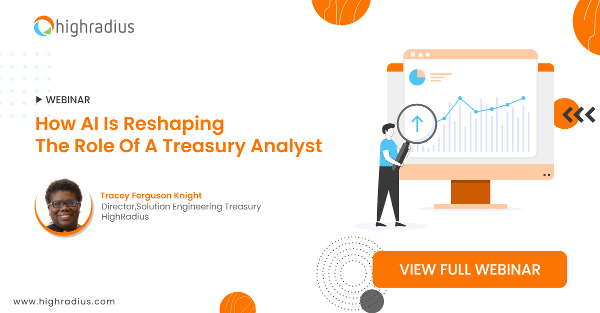 Click for full HighRadius webinar on how AI is reshaping the role of the treasury analyst